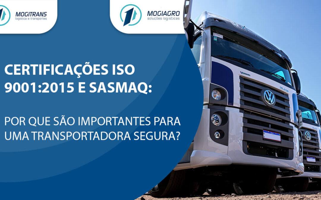 Certificações ISO 9001:2015 e SASMAQ:  por que são importantes para uma transportadora segura?